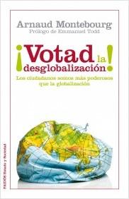 Descargar ¡VOTAD LA DESGLOBALIZACION! LOS CIUDADANOS SOMOS MAS PODEROSOS QUE LA GLOBALIZACION