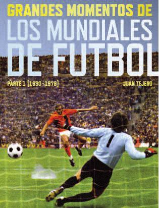 Descargar GRANDES MOMENTOS DE LOS MUNDIALES DE FUTBOL  PARTE I: 1930-1978