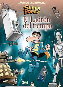 Descargar SUPERLOPEZ: EL LADRON DEL TIEMPO  MAGOS DEL HUMOR Nº 158