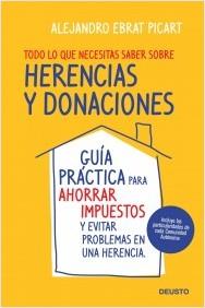 Descargar TODO LO QUE NECESITAS SABER SOBRE HERENCIAS Y DONACIONES  GUIA PRACTICA PARA AHORRAR IMPUESTOS Y EVITAR PROBLEMAS EN UNA HERENCIA