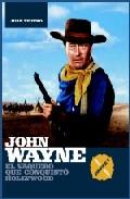 Descargar JOHN WAYNE  EL VAQUERO QUE CONQUISTO HOLLYWOOD  PARTE I
