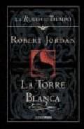 Descargar LA TORRE BLANCA (LA RUEDA DEL TIEMPO 9)
