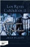 Descargar LOS REYES CATOLICOS II: ESPAñA PARA SUS SOBERANOS