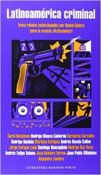 Descargar LATINOAMERICA CRIMINAL: TRECE RELATOS SELECCIONADOS POR DANIEL GALERA PARA LA REVISTA MCSWEENEYS