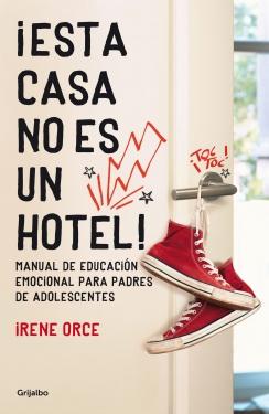 Descargar ¡ESTA CASA NO ES UN HOTEL! MANUAL DE EDUCACION EMOCIONAL PARA PADRES DE ADOLESCENTES