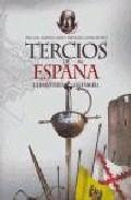 Descargar TERCIOS DE ESPAÑA  LA INFANTERIA LEGENDARIA