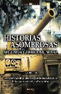 Descargar HISTORIAS ASOMBROSAS DE LA SEGUNDA GUERRA MUNDIAL