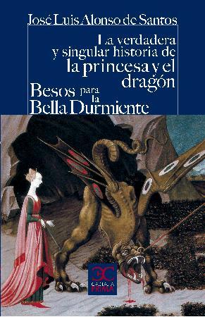 Descargar LA VERDADERA Y SINGULAR HISTORIA DE LA PRINCESA Y EL DRAGON  BESOS PARA LA BELLA DURMIENTE