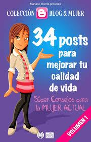 Descargar 34 POSTS  PARA MEJORAR TU CALIDAD DE VIDA  SUPER CONSEJOS PARA LA MUJER ACTUAL  VOLUMEN 1