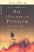 Descargar YO  VICENTE FERRER EL ANGEL DEL APOCALIPSIS