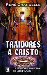 Descargar TRAIDORES A CRISTO  LA HISTORIA MALDITA DE LOS PAPAS