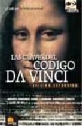 Descargar LAS CLAVES DEL CODIGO DA VINCI: LA ESTIRPE SECRETA DE JESUS Y OTROS MISTERIOS (EDICION EXTENDIDA)