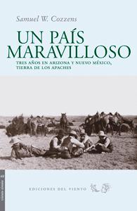 Descargar UN PAIS MARAVILLOSO  TRES AñOS EN ARIZONA Y NUEVO MEXICO  TIERRA DE LOS APACHES