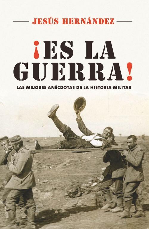 Descargar ¡ES LA GUERRA! LAS MEJORES ANECDOTAS DE LA HISTORIA MILITAR