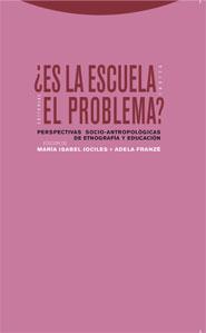 Descargar ¿ES LA ESCUELA EL PROBLEMA? PERSPECTIVAS SOCIO-ANTROPOLOGICAS DE ETNOGRAFIA Y EDUCACION