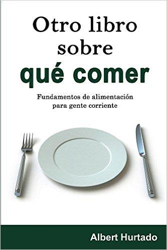 Descargar OTRO LIBRO SOBRE QUE COMER: FUNDAMENTOS DE ALIMENTACION PARA GENTE CORRIENTE