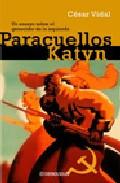 Descargar PARACUELLOS-KATYN  UN ENSAYO SOBRE EL GENOCIDIO DE LA IZQUIERDA