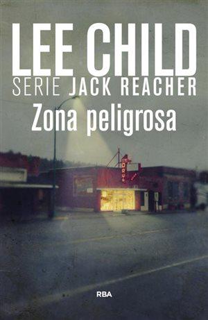 Descargar ZONA PELIGROSA  JACK REACHER 1