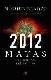Descargar 2012 MAYAS: LOS SEñORES DEL TIEMPO