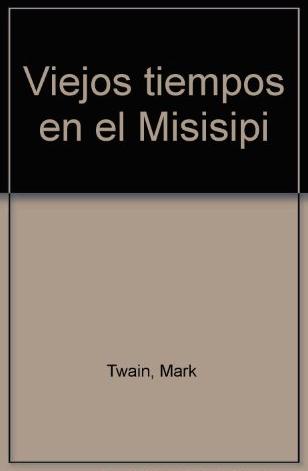 Descargar VIEJOS TIEMPOS EN EL MISISIPI
