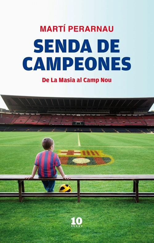 Descargar SENDA DE CAMPEONES: DE LA MASIA AL CAMP NOU