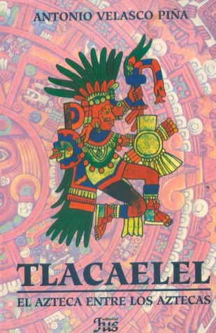 Descargar TLACAELEL: EL AZTECA ENTRE LOS AZTECAS