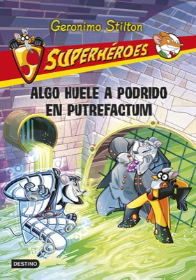 Descargar SUPERHEROES 10  ALGO HUELE A PODRIDO EN PUTREFACTUM