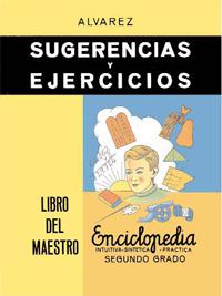 Descargar SUGERENCIAS Y EJERCICIOS: LIBRO DEL MAESTRO  ENCICLOPEDIA ALVAREZ  SEGUNDO GRADO
