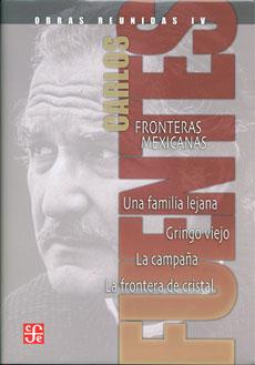Descargar OBRAS REUNIDAS IV  FRONTERAS MEXICANAS  UNA FAMILIA LEJANA  GRINGO VIEJO  LA CAMPAÑA  LA FRONTERA DE CRISTAL