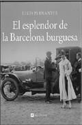 Descargar EL ESPLENDOR DE LA BARCELONA BURGUESA