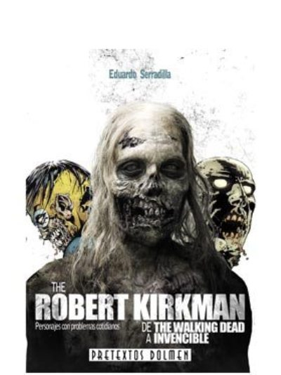 Descargar THE ROBERT KIRKMAN: DE THE WALKING DEAD A INVENCIBLE