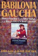 Descargar BABILONIA GAUCHA  HOLLYWOOD EN LA ARGENTINA  LA ARGENTINA EN HOLLYWOOD