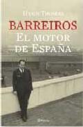 Descargar BARREIROS: EL MOTOR DE ESPAÑA