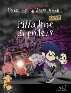 Descargar PILLADME SI PODEIS  CRONICAS DEL VAMPIRO VALENTIN  LIBRO 10