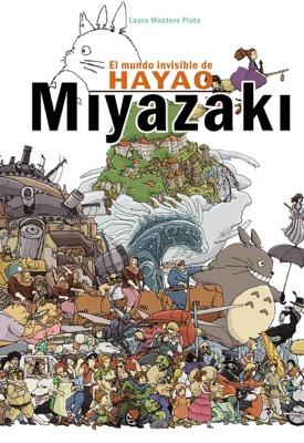 Descargar EL MUNDO INVISIBLE DE HAYAO MIYAZAKI