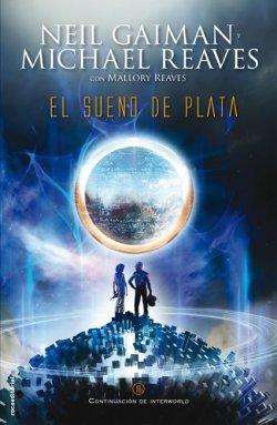 Descargar EL SUEÑO DE PLATA (INTERWORLD II)