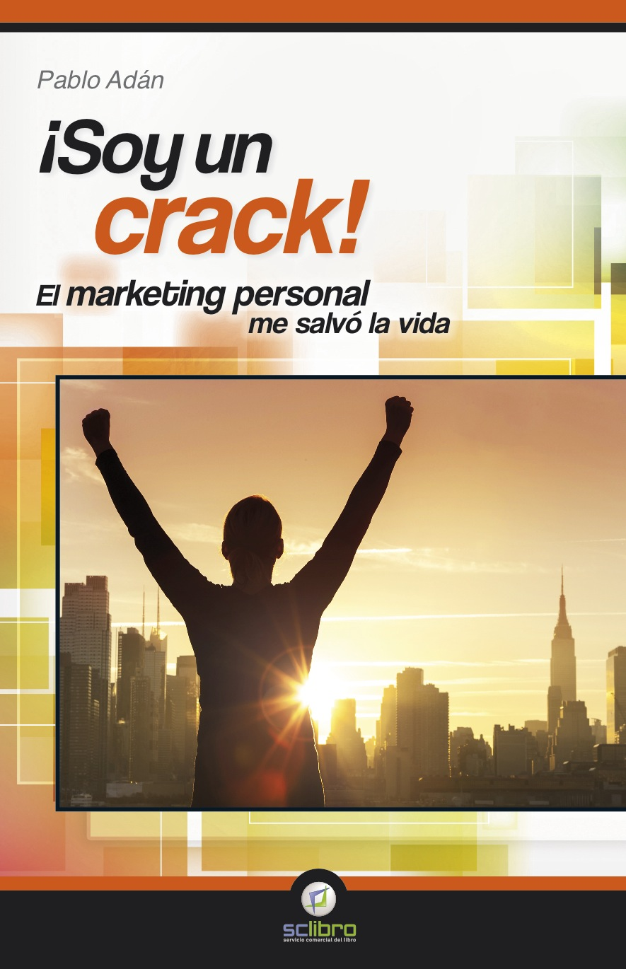 Descargar ¡SOY UN CRACK! EL MARKETING PERSONAL ME SALVO LA VIDA
