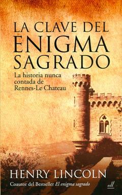 Descargar LA CLAVE DEL ENIGMA SAGRADO  LA HISTORIA NUNCA CONTADA DE RENNES-LE CHATEAU