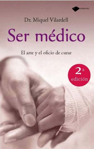 Descargar SER MEDICO  EL ARTE Y EL OFICIO DE CURAR