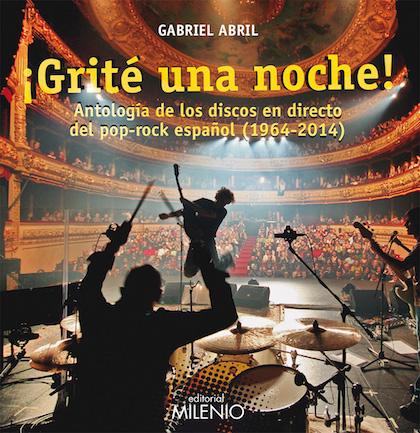 Descargar ¡GRITE UNA NOCHE! ANTOLOGIA DE LOS DISCOS EN DIRECTO DEL POP-ROCK ESPAñOL (1964-2014)