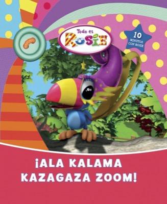 Descargar ¡ALA-KALAMA-KAZAGAZA-ZOOM! (TODO ES ROSIE NUM 4)