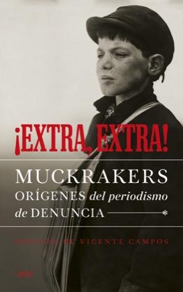 Descargar ¡EXTRA  EXTRA!: MUCKRAKERS  ORIGENES DEL PERIODISMO DE DENUNCIA