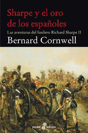 Descargar SHARPE Y EL ORO DE LOS ESPAÑOLES 2  LAS AVENTURAS DEL FUSILERO RICHARD SHARPE II