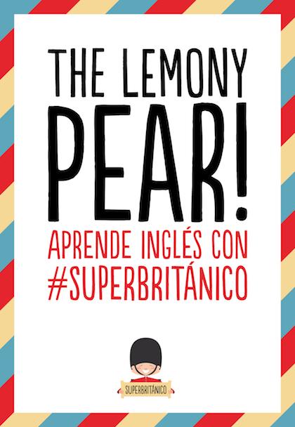 Descargar THE LEMONY PEAR! APRENDE INGLES CON #SUPERBRITANICO