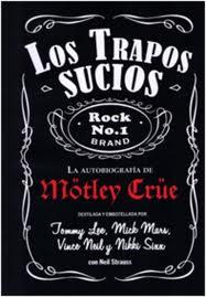 Descargar LOS TRAPOS SUCIOS  LA AUTOBIOGRAFIA DE MöTLEY CRUE