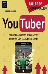 Descargar YOUTUBER  COMO CREAR VIDEOS DE IMPACTO Y TRIUNFAR CON ELLOS EN INTERNET