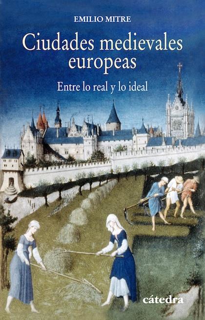 Descargar CIUDADES MEDIEVALES EUROPEAS  ENTRE LO REAL Y LO IDEAL