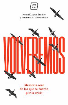 Descargar VOLVEREMOS  MEMORIA ORAL DE LOS QUE SE FUERON POR LA CRISIS