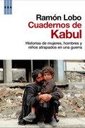 Descargar CUADERNOS DE KABUL: HISTORIAS DE MUJERES  HOMBRES Y NIñOS ATRAPADOS EN UNA GUERRA