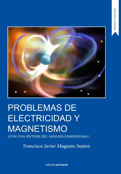 Descargar PROBLEMAS DE ELECTRICIDAD Y MAGNETISMO (CON UNA SINTESIS DEL ANALISIS DIMENSIONAL)